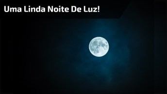 Boa Noite Amigos Do Facebook, Tenham Uma Linda Noite Repleta De Luz!
