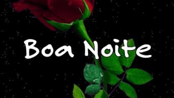 Boa Noite Com Lindas Imagens Para Whatsapp, Seus Amigos Irão Adorar!