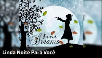 Boa Noite Com Mensagem E Música, Para Desejar Uma Noite Abençoada!
