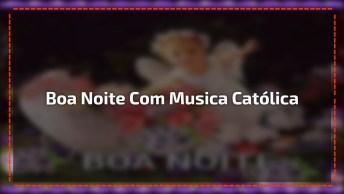 Boa Noite Com Música Noites Traiçoeiras, Para Compartilhar No Facebook!