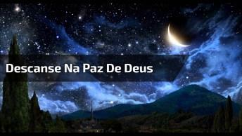 Boa Noite, Descanse Na Paz De Deus Sempre!