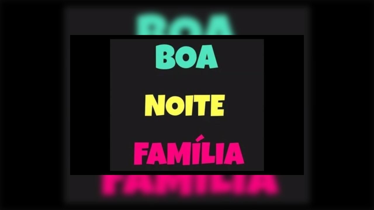 Boa noite família para Whatsapp