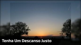 Bons Sonhos E Um Descanso Justo, Boa Noite!