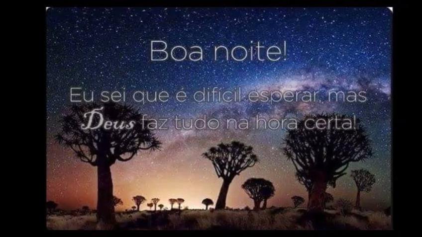Confie, Deus faz tudo na hora certa, Boa Noite