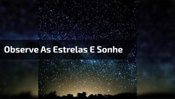É Hora De Apagar A Luz E Observar As Estrelas!
