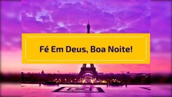 Enfrente Os Obstáculos Com Fé Em Deus, Boa Noite!