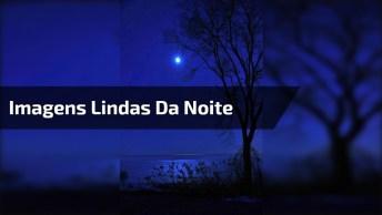 Imagens Da Noite Para Enviar Pelo Whatsapp E Desejar Uma Linda Noite!