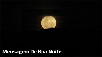 Mensagem Bonita De Boa Noite, Compartilhe No Seu Facebook!