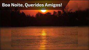 Mensagem De Boa Noite A Todos Os Amigos! Que Você Tenha Uma Noite Abençoada!