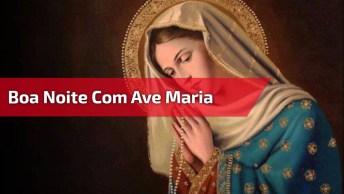 Mensagem De Boa Noite Com Imagens De Maria, Mãe Do Nosso Senhor!