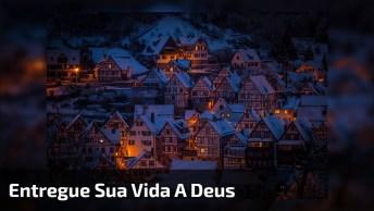 Mensagem De Boa Noite, Entregue Sua Vida A Deus, E Confie Que Tudo Vai Dar Certo