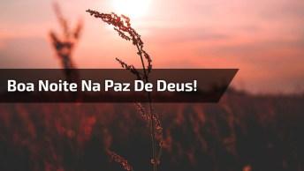 Mensagem De Boa Noite Evangélica, Durma Todos Na Paz De Deus!