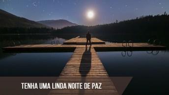 Mensagem De Boa Noite Evangélica, Para Desejar Uma Noite De Paz!