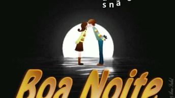 Mensagem De Boa Noite Para Alguém Especial! Que Sua Noite Seja Cheia De Amor!