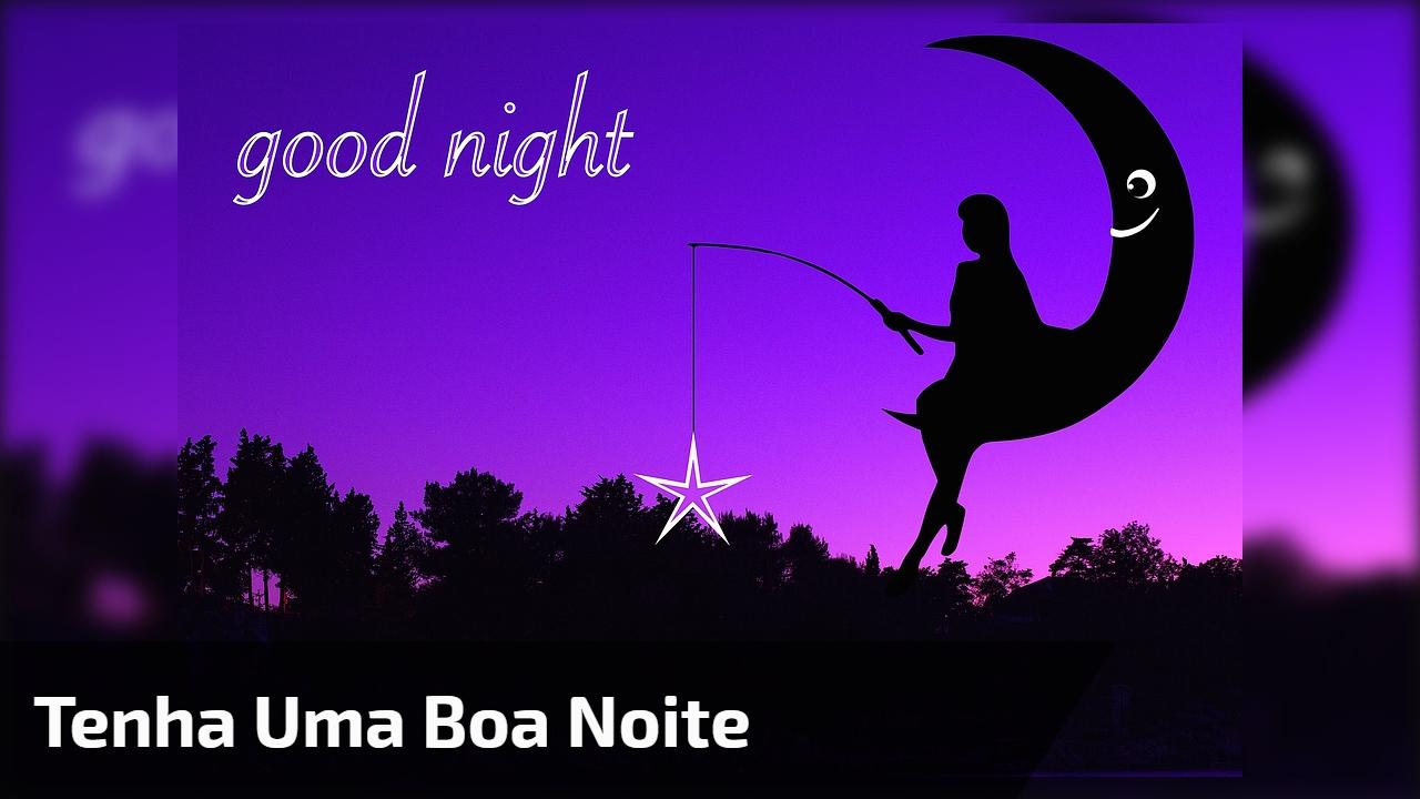 Tenha uma boa noite