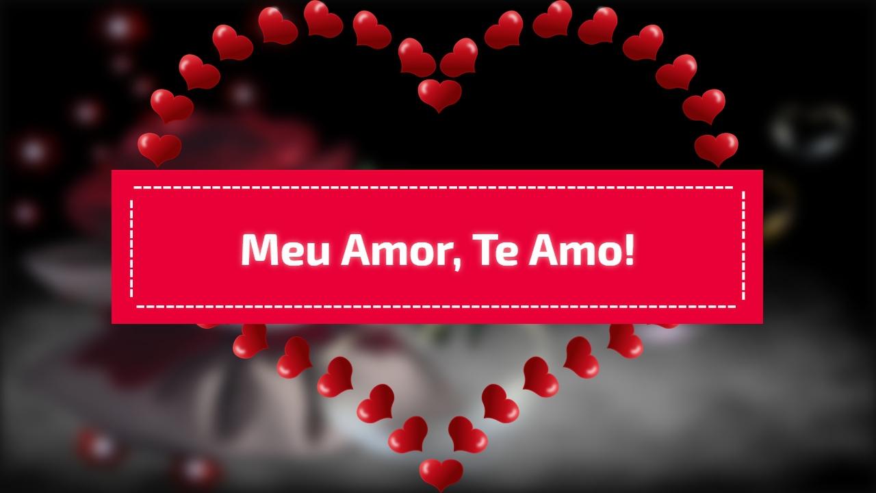 Meu amor, te amo!
