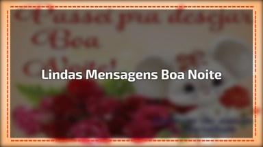 Vídeo De Boa Noite Com Lindas Mensagens, Para Enviar A Alguém Especial!