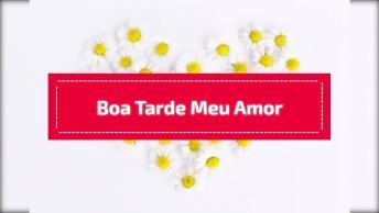 Boa Tarde Amor Para Facebook, Faça Uma Declaração De Amor Nesta Linda Tarde!