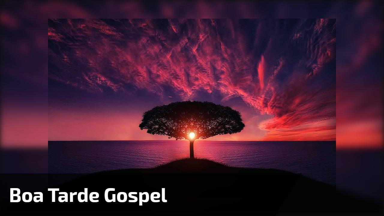 Boa tarde gospel