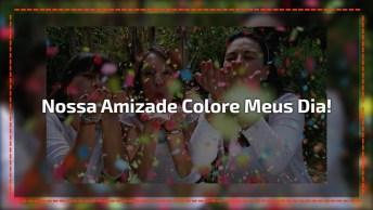 Boa Tarde Para Amiga - Nossa Amizade Colore E Perfuma Meus Dias…