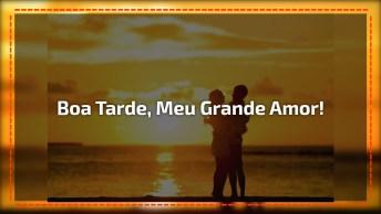 Boa Tarde Romântica, Para Animar A Tarde Do Seu Amor Um Belo Vídeo Com Mensagem.