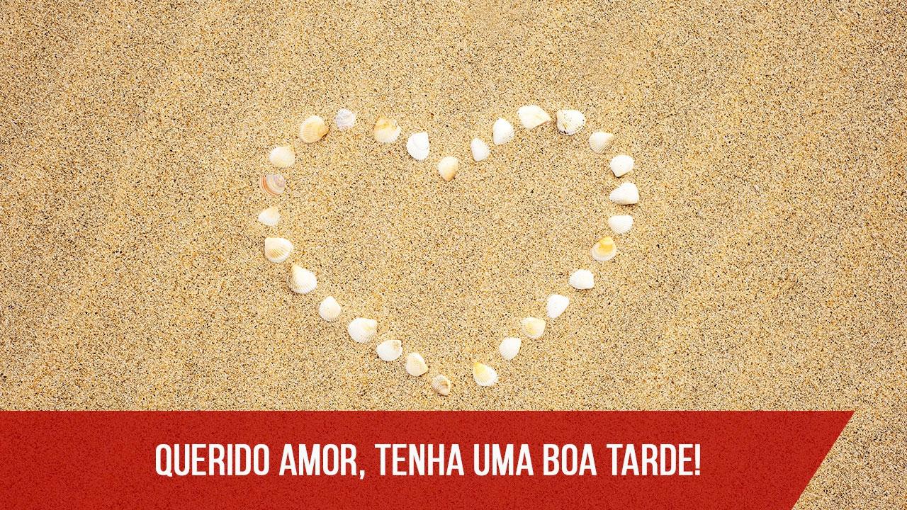Mensagem de Boa Tarde romântica para enviar para enviar para o amor!!!