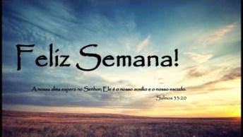 Mensagem De Feliz Semana Com Deus, Envie Para Seus Amigos Do Whatsapp!