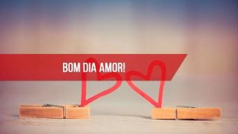 Bom Dia Amor Para Celular, Desejo Que Tenha Uma Linda Segunda-Feira!