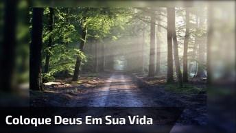 Bom Dia, Coloque Deus Em Sua Vida E Veja Sua Vida Se Transformar!