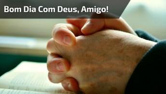 Bom Dia Com Deus, Envie Para Seus Amigos Do Whatsapp, Confira!