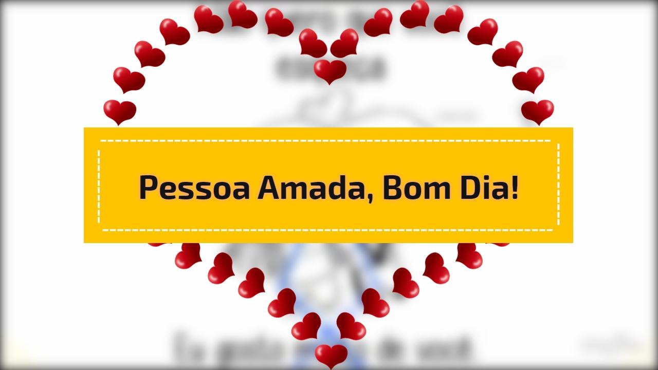 Bom Dia Meu Amor Para Fazer O Dia Da Pessoa Amada Mais Feliz
