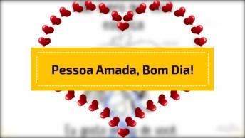 Bom Dia Meu Amor, Para Fazer O Dia Da Pessoa Amada Mais Feliz!