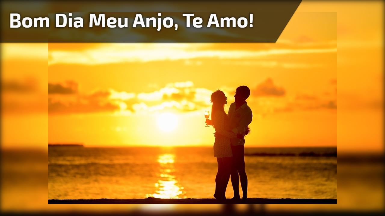 Bom Dia Meu Amor Para Fazer O Dia Da Pessoa Amada Mais Feliz: Bom Dia Meu Anjo, Obrigada Por Fazer Parte Da Minha Vida