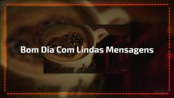 Bom Dia Para Amigo Ou Amiga Do Facebook, Com Lindas Mensagens!