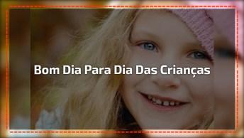 Bom Dia Para Dia Das Crianças, Que Todos Possam Curtir Este Dia Com Alegria!