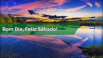 Bom Dia Sábado, Vamos Dar Boas Vindas Para Este Dia Especial!