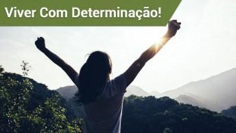 Comece O Dia Com Determinação E Atrevimento!