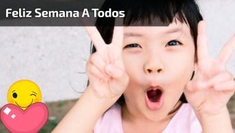 Feliz Semana A Todos, Com Linda Mensagem De Bom Dia Para Whatsapp!