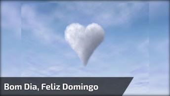 Mensagem De Bom Dia Domingo Para Amigos E Amigas! Tenha Um Dia Feliz!