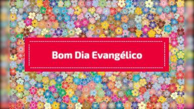 Mensagem De Bom Dia Evangélica, Para Compartilhar Nas Redes Sociais!