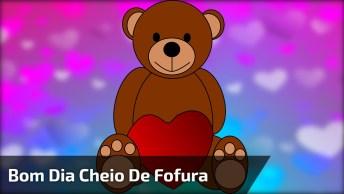 Mensagem De Bom Dia Para Amigo( A ), Com Esse Ursinho Super Fofo!