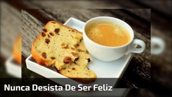 Mensagem De Bom Dia Para Amigos E Amigas! Bora Ser Feliz, Bom Dia!