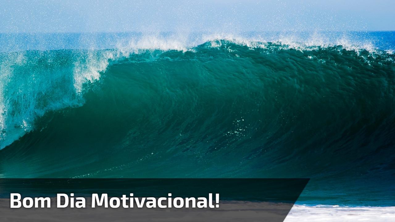 Bom dia motivacional!