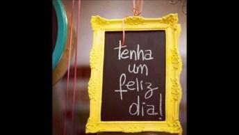 Mensagem De Bom Dia 'Tenha Um Dia Feliz', Compartilhe No Facebook!