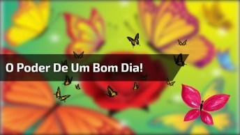 Mensagem Do Valor De Um Bom Dia, Para Compartilhar No Facebook!