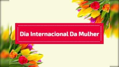 Vídeo Com Linda Mensagem De Feliz Dia Internacional Da Mulher!