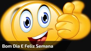Vídeo Com Mensagem De Bom Dia E Feliz Semana Para Alguém Especial!
