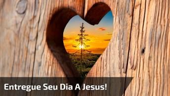 Vídeo Com Mensagem De Bom Dia, Entregue Seu Dia A Jesus, Confie No Senhor!