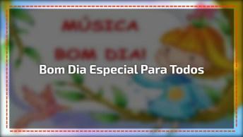 Vídeo Com Música De Boa Dia, Excelente Para Compartilhar Com Amigos Do Facebook!