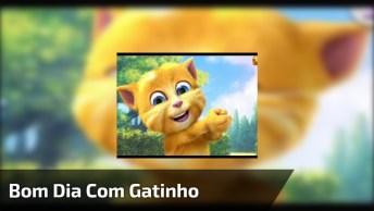 Vídeo De Bom Dia Com Gatinho Cantando Música De Bom Dia, Confira!